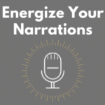 "An image with text that reads ""Energize Your Narrations"""