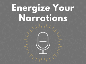 Energize Your Narrations