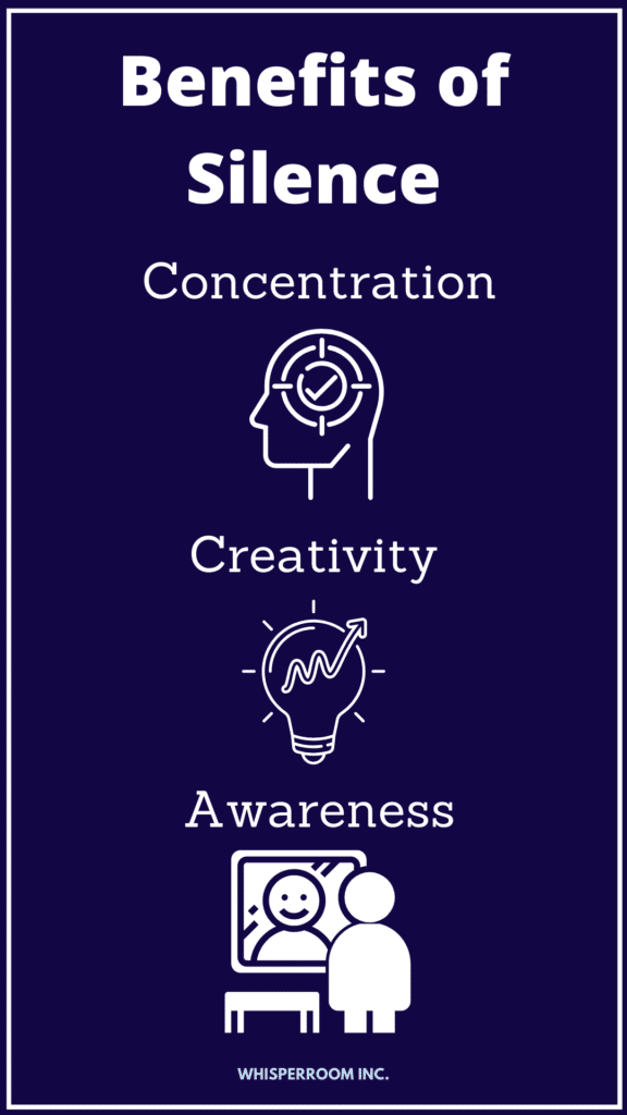 Several benefits of silence: concentration, creativity, and awareness